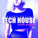 VA - Tech House Super Models Vol.1-WEB-2018 [MP3@320]